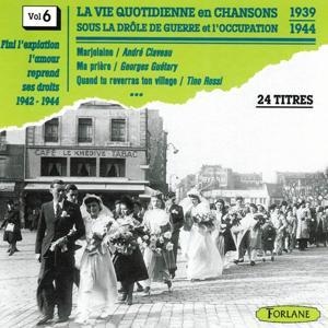 La vie quotidienne en chansons sous la drôle de guerre et l'occupation, vol. 6 (1939-1944) (Finie l'expiation, l'amour reprend ses droits)