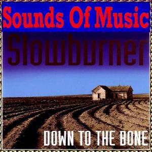 Sounds of Music Presents Slowburner : Down to the Bone