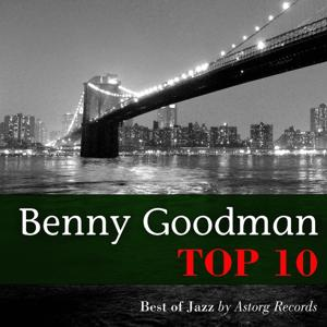 Benny Goodman Relaxing Top 10 (Relaxation & Jazz)