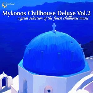 Mykonos Chillhouse Deluxe, Vol. 2 (A Great Selection of the Finest Chillhouse Music)