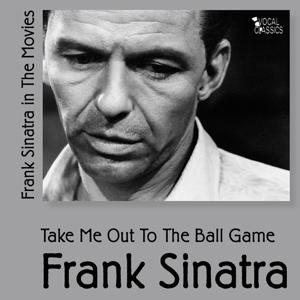 Take Me Out to the Ball Game (Sinatra In the Movies Vol 4)