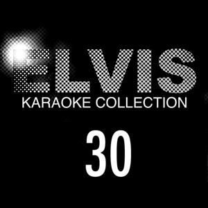 Elvis Presley Karaoke Collection, Vol. 30