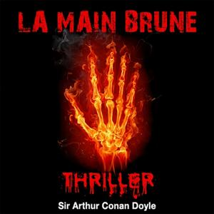 Sir Arthur Conan Doyle : La main brune (Collection Thriller, science fiction et suspense)