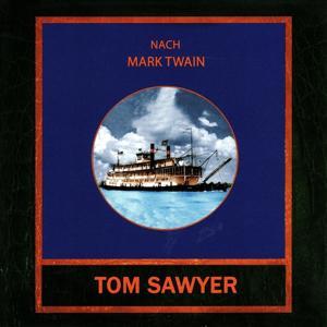 Tom Sawyer (Eine Erzählung nach Mark Twain)