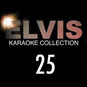 Elvis Presley Karaoke Collection, Vol. 25