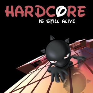 Hardcore Is Still Alive