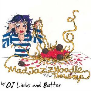 Mad Jazz Noodle / the Wimp