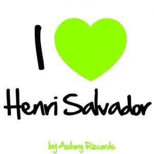 I Love Henri Salvador (Ses premiers succès)