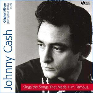 Johnny Cash Sings Songs That Made Him Famous (Original Albums Plus Bonus Tracks)
