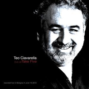 Teo Ciavarella: Live At Take Five