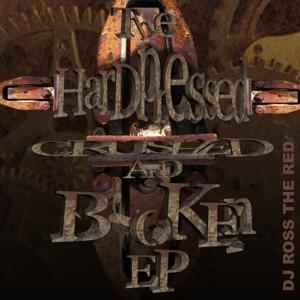 The Hardpressed, Crushed and Broken - EP