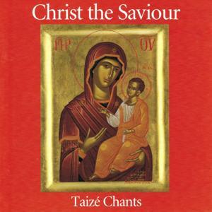Christ the Saviour (Taizé Chants)