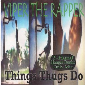 Things Thugs Do (2-Hand Hanger Dunks Only Mix)