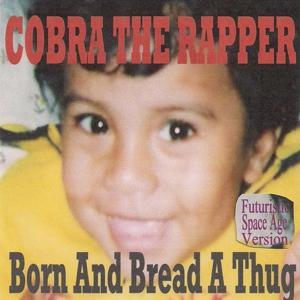 Born and Bread a Thug (Futuristic Space Age Version)