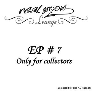 Real Groove Lounge, Part 7 (Only for Collectors, selected by Faris Al-Hassoni)