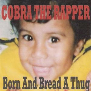 Born and Bread a Thug