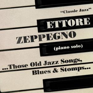 ...Those Old Jazz Songs, Blues & Stomps...