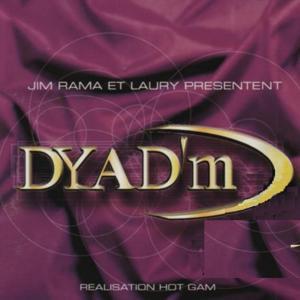 Dyad'm (Jim Rama et Laury présentent)