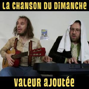 Valeur ajoutée ( la chanson du dimanche de l'avent n°4 )
