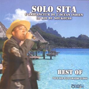 Best of Solo Sita, l'ambianceur de l'océan indien (Le roi du Soukouss)