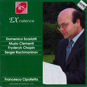 Domenico Scarlatti, Muzio Clementi, Fryderyk Chopin, Sergei Rachmaninov: Works