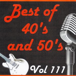 Best of 40's and 50's, Vol. 111
