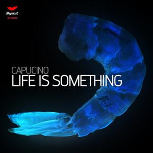 Life Is Something