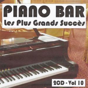 Piano bar : Les plus grands succès, Vol. 10