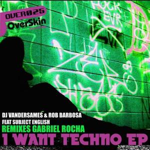 I Want Techno EP Remixes