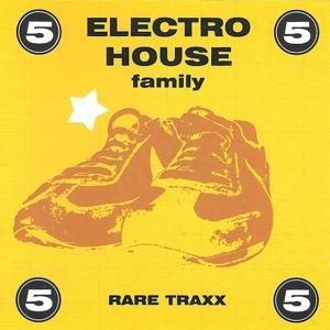 Electro House Family, Vol. 5 (Rare Traxx)