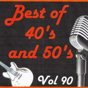 Best of 40's and 50's, Vol. 90