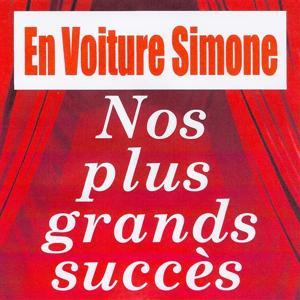 Nos plus grands succès - En voiture Simone