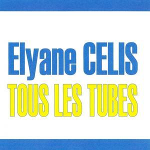 Tous les tubes - Elyane Célis
