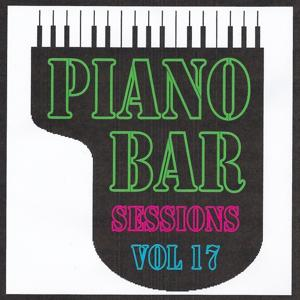 Piano bar sessions volume 17