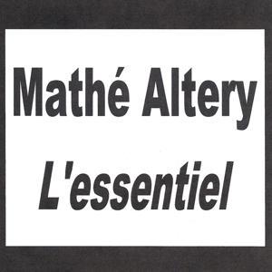 Mathé Altery - L'essentiel