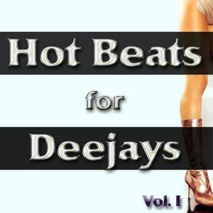 Hot Beats for Deejays, Vol. 1 (Electro, Minimal, Progressive and Tribal House Grooves)