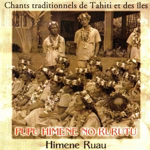 Pupu himene no rurutu (Chants traditionnels de Tahiti et des iles)