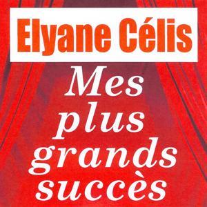 Mes plus grands succès - Elyane Célis