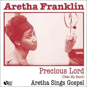 Precious Lord (Take My Hand) (Aretha Sings Gospel)