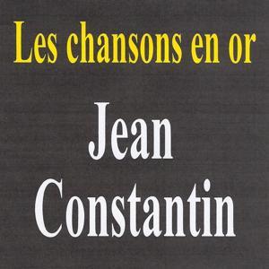 Les chansons en or - Jean Constantin