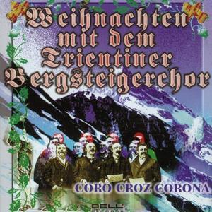 Weihnachten mit dem Trientiner Bergsteigerchor - Coro Croz Corona