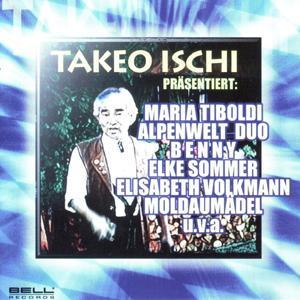 Takeo Ischi Präsentiert...