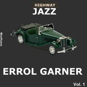 Highway Jazz - Erroll Garner, Vol. 1