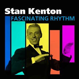Fascinating Rhythm (The Stan Kenton Story)