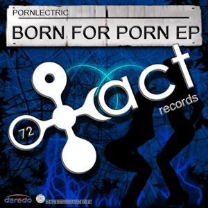 Born For Porn EP