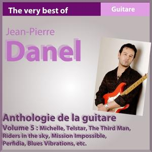 The Best of Jean-Pierre Danel : Anthology 1982-2010, vol. 5 (Anthologie de la guitare)