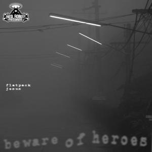 Beware Of Heroes