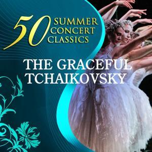 50 Summer Concert Classics: The Graceful Tchaikovsky