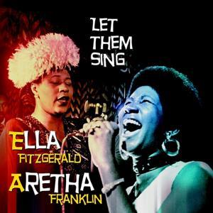 Ella Fitzgerald & Aretha Franklin (Let Them Sing CD1)