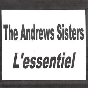 The Andrews Sisters - L'essentiel